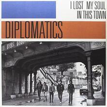 I Lost My Soul in This Town - Vinile LP di Diplomatics