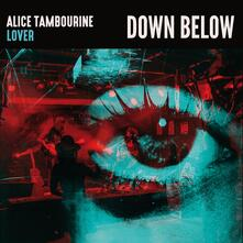 Down Below - Vinile LP di Alice Tambourine Lovers
