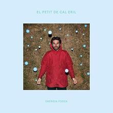 Energia fosca - Vinile LP di El Petit de Cal Eril