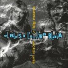 Blues De L'Ombra Blava - CD Audio di Big Mama Electric Band