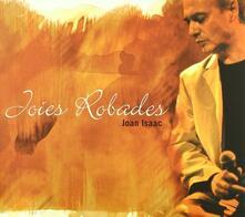 Joies Robades - CD Audio di Joan Isaac