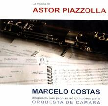 Astor Piazzolla - CD Audio di Marcelo Costas