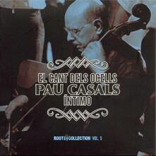 Pablo Casals. El Cant Dels Ocells Intimo - CD Audio