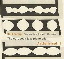European Jazz Piano Trio: Artfully Vol 2 - CD Audio di Bill Charlap