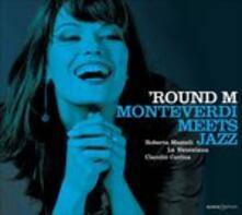 Round M-Monteverdi.. - CD Audio di Claudio Monteverdi