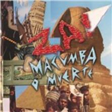 Macumba o Muerte - CD Audio di Za!