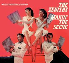 Makin' the Scene - CD Audio di Zeniths