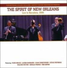 Live in Barcelona 2006 - CD Audio di Spirit of New Orleans