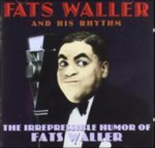 Irrepressible Humor of... - CD Audio di Fats Waller