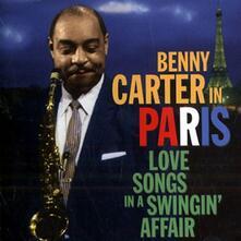 In Paris. Love Song in a Swingin' Affair - CD Audio di Benny Carter