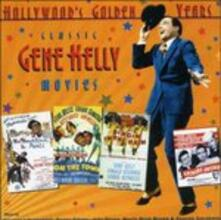Classic Gene Kelly Movies (Colonna Sonora) - CD Audio