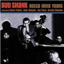 Bossa Nova Years - CD Audio di Bud Shank