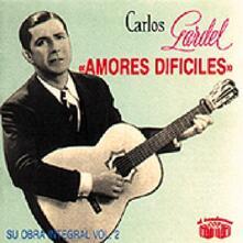 Amores dificiles - CD Audio di Carlos Gardel