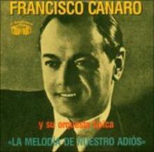 La Melodia De Nuestro - CD Audio di Francisco Canaro