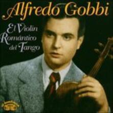 El Violin Romantico - CD Audio di Alfredo Gobbi
