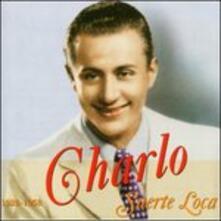 Suerte Loca - CD Audio di Charlo