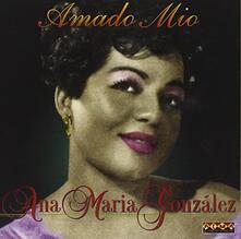 Amado Mio - CD Audio di Ana Maria Gonzalez