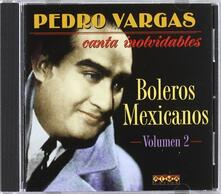 Canta Inolvidables vol.2 - CD Audio di Pedro Vargas