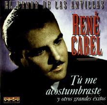 Tu me acostumbraste - CD Audio di René Cabel (Orquesta)