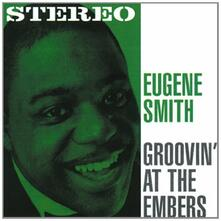 Groovin' At The Embers - CD Audio di Eugene Smith