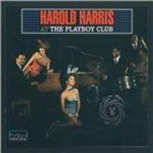 At the Playboy Club - CD Audio di Harold Harris