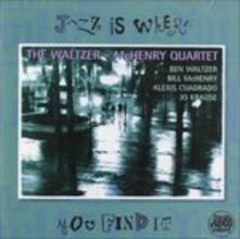 Jazz Is Where You Find it - CD Audio di Bill McHenry,Ben Waltzer