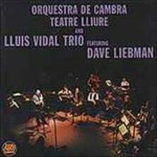 Luis Vidal Trio & David Liebman - CD Audio di David Liebman,Louis Vidal