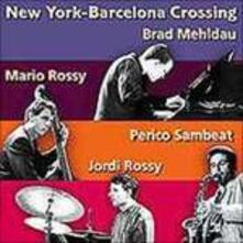 New York-Barcelona Crossing - CD Audio di Brad Mehldau