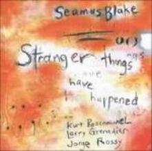 Stranger Things Have Happened - CD Audio di Seamus Blake