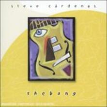 Shebang - CD Audio di Steve Cardenas