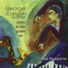 Como La Vida Puede Ser - CD Audio di George Colligan