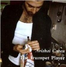 Trumpet Player - CD Audio di Avishai Cohen