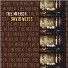 Mirror - CD Audio di David Weiss
