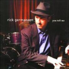 You Tell me - CD Audio di Rick Germanson