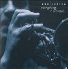 Everything in a Dream - CD Audio di Ron Horton