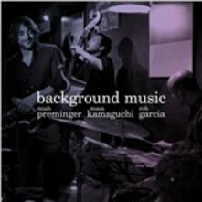 Background Music - CD Audio di Masa Kamaguchi,Noah Preminger,Rob Garcia