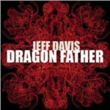 Dragon Father - CD Audio di Jeff Davis