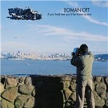 If You Lived Here You'd be Home but Now - CD Audio di Roman Ott
