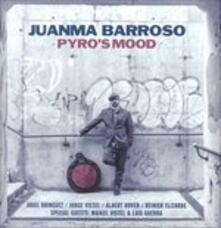 Pyro's Mood - CD Audio di Juanma Barroso