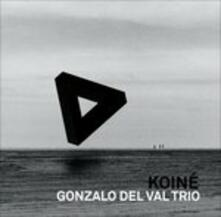 Koiné - CD Audio di Gonzalo Del Val