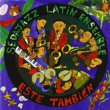 Este Tambien - CD Audio di Sedajazz Latin Ensemble