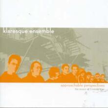 Approachable Perspectives - CD Audio di Klaresque Ensemble