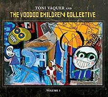 The Voodoo Children Collective vol.1 - CD Audio di Toni Vaquer