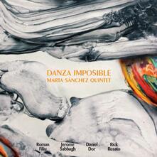 Danza imposible - CD Audio di Marta Sanchez
