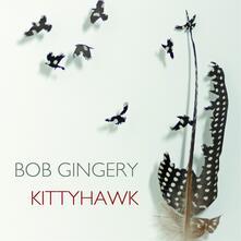 Kittyhawk - CD Audio di Bob Gingery