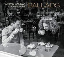 Ballads - CD Audio di Carme Canela,Joan Monné