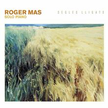 Segles Lligast (Solo Piano) - CD Audio di Roger Mas