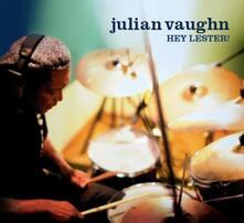 Hey Lester! - CD Audio di Julian Vaughn