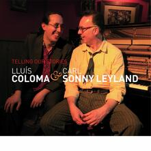 Telling Our Stories - CD Audio di Carl Sonny Leyland,Lluis Coloma