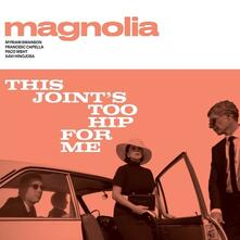 This Joint's Too Hip for Me - CD Audio di Magnolia
